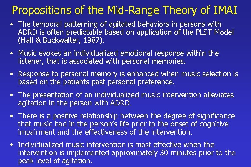 Propositions of the Mid-Range Theory of IMAI • The temporal patterning of agitated behaviors