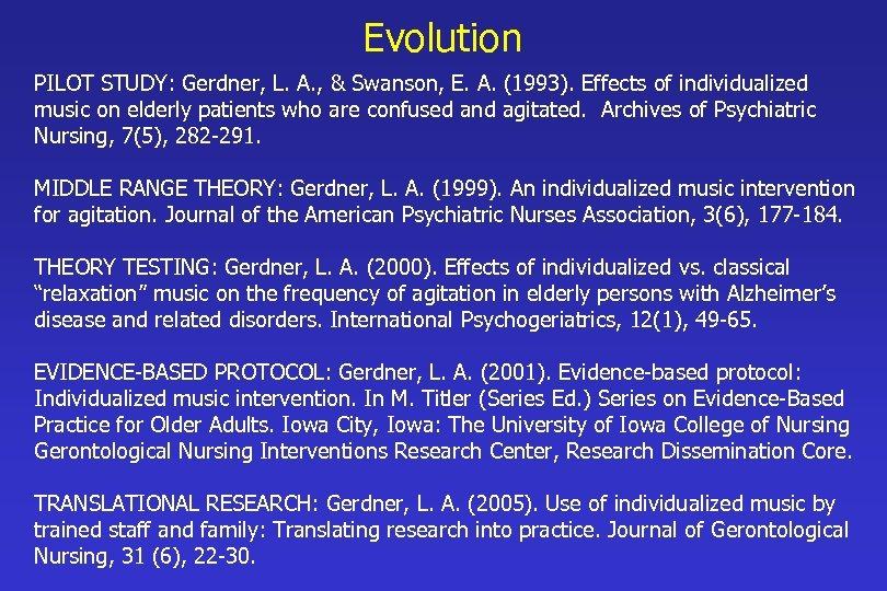 Evolution PILOT STUDY: Gerdner, L. A. , & Swanson, E. A. (1993). Effects of