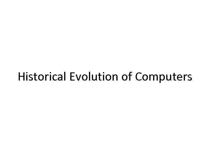 Historical Evolution of Computers