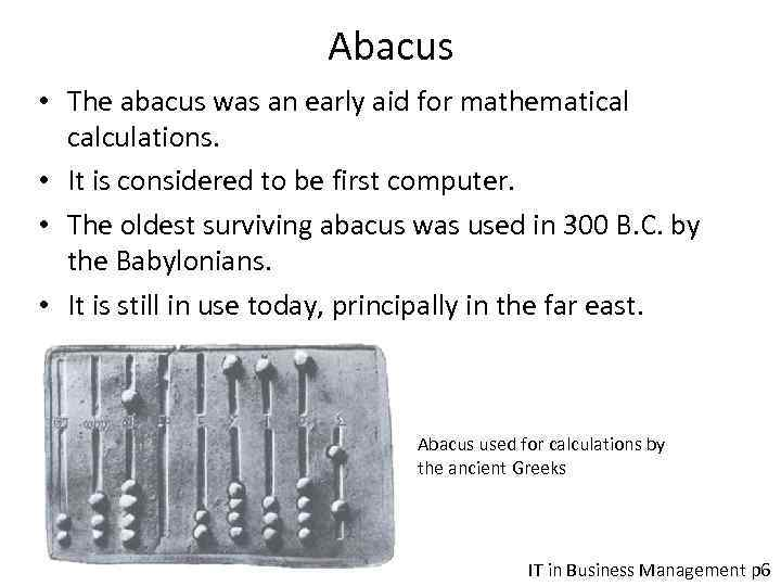 Abacus • The abacus was an early aid for mathematical calculations. • It is
