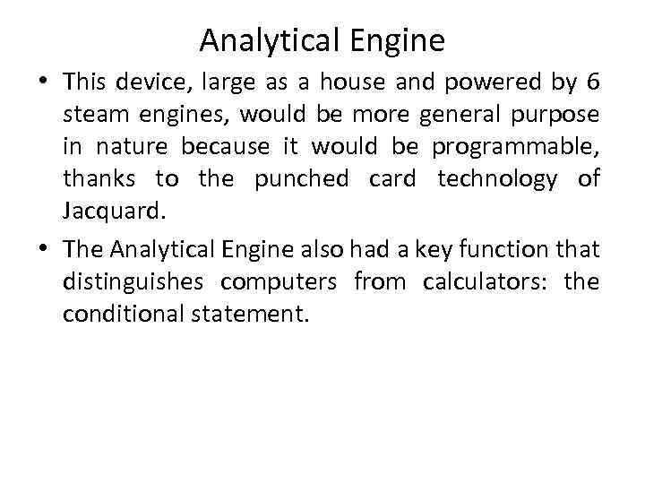 Analytical Engine • This device, large as a house and powered by 6 steam