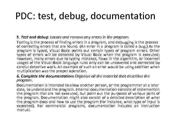 PDC: test, debug, documentation 5. Test and debug: Locate and remove any errors in