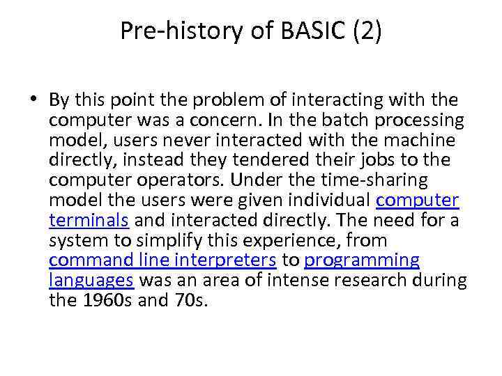 Pre-history of BASIC (2) • By this point the problem of interacting with the