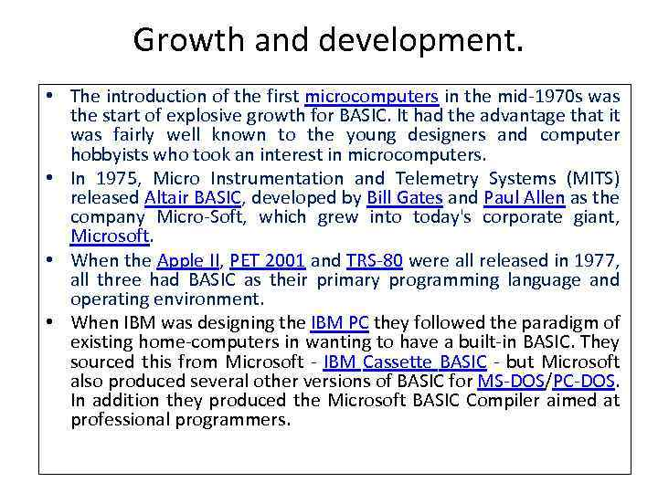 Growth and development. • The introduction of the first microcomputers in the mid-1970 s
