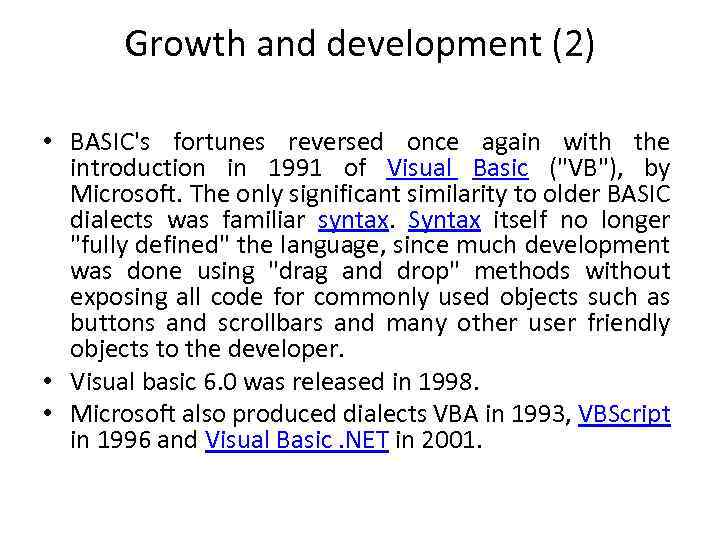 Growth and development (2) • BASIC's fortunes reversed once again with the introduction in