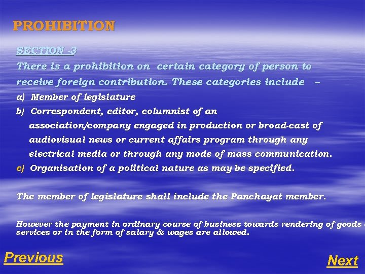 PROHIBITION SECTION -3 There is a prohibition on certain category of person to receive