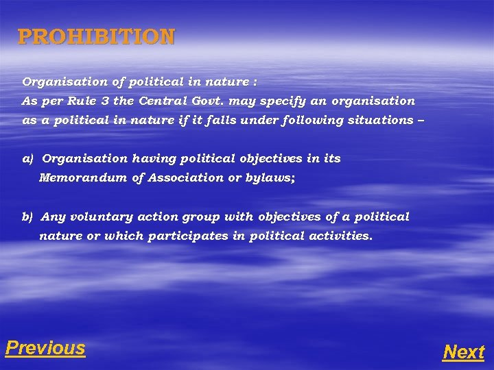 PROHIBITION Organisation of political in nature : As per Rule 3 the Central Govt.