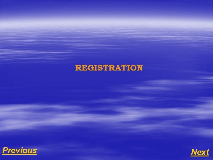 REGISTRATION Previous Next