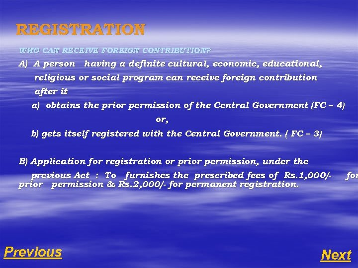 REGISTRATION WHO CAN RECEIVE FOREIGN CONTRIBUTION? A) A person having a definite cultural, economic,
