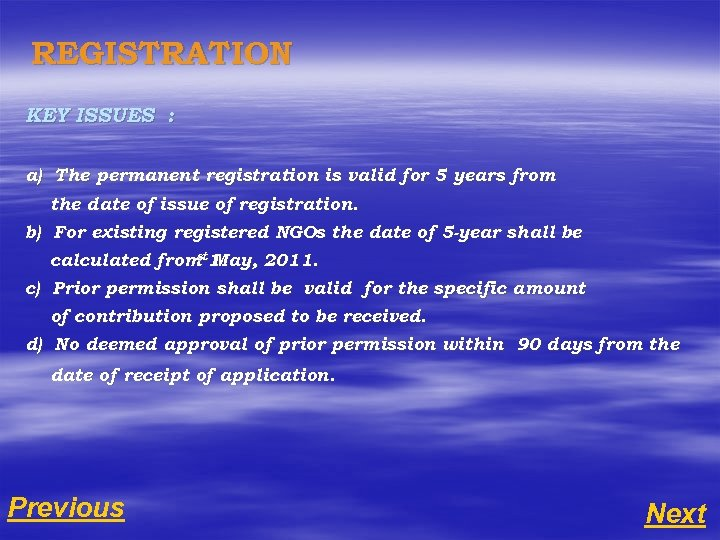 REGISTRATION KEY ISSUES : a) The permanent registration is valid for 5 years from