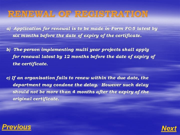 RENEWAL OF REGISTRATION a) Application for renewal is to be made in Form FC-5