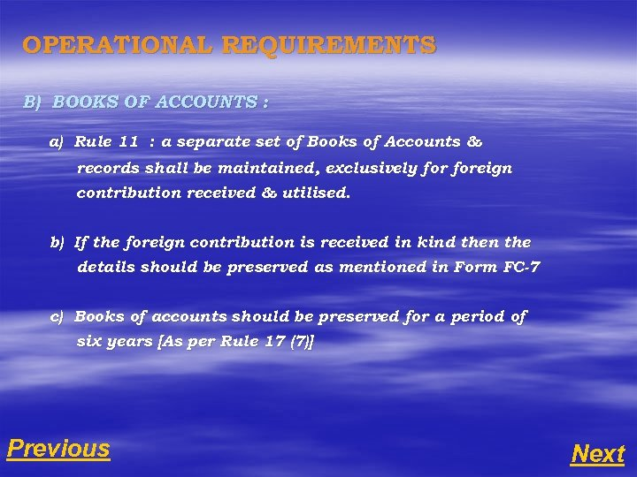 OPERATIONAL REQUIREMENTS B) BOOKS OF ACCOUNTS : a) Rule 11 : a separate set