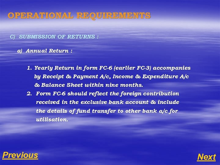 OPERATIONAL REQUIREMENTS C) SUBMISSION OF RETURNS : a) Annual Return : 1. Yearly Return