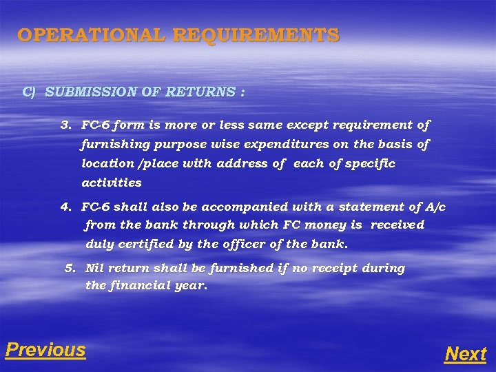 OPERATIONAL REQUIREMENTS C) SUBMISSION OF RETURNS : 3. FC-6 form is more or less