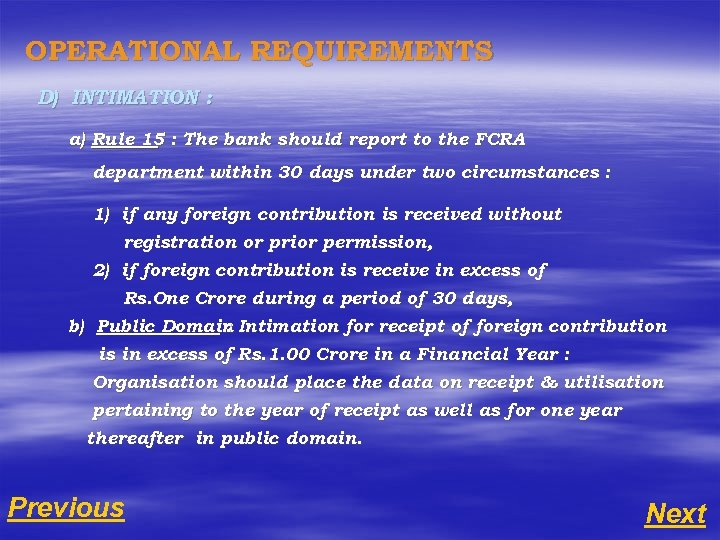 OPERATIONAL REQUIREMENTS D) INTIMATION : a) Rule 15 : The bank should report to