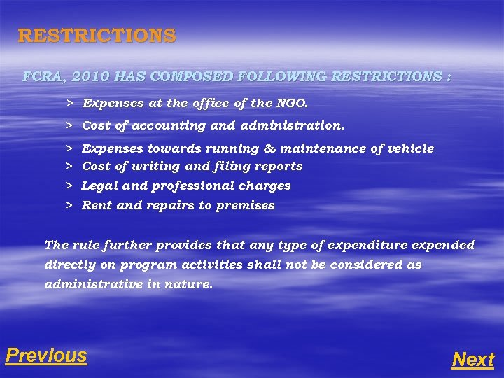 RESTRICTIONS FCRA, 2010 HAS COMPOSED FOLLOWING RESTRICTIONS : > Expenses at the office of