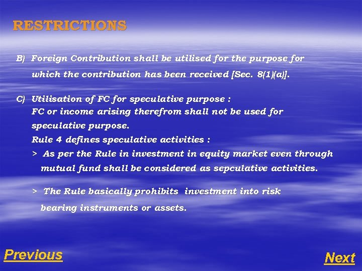 RESTRICTIONS B) Foreign Contribution shall be utilised for the purpose for which the contribution
