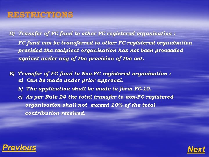 RESTRICTIONS D) Transfer of FC fund to other FC registered organisation : FC fund