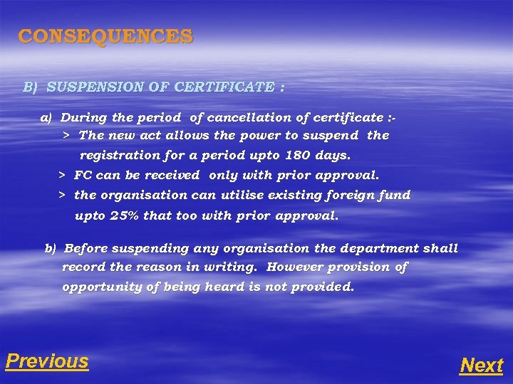 CONSEQUENCES B) SUSPENSION OF CERTIFICATE : a) During the period of cancellation of certificate