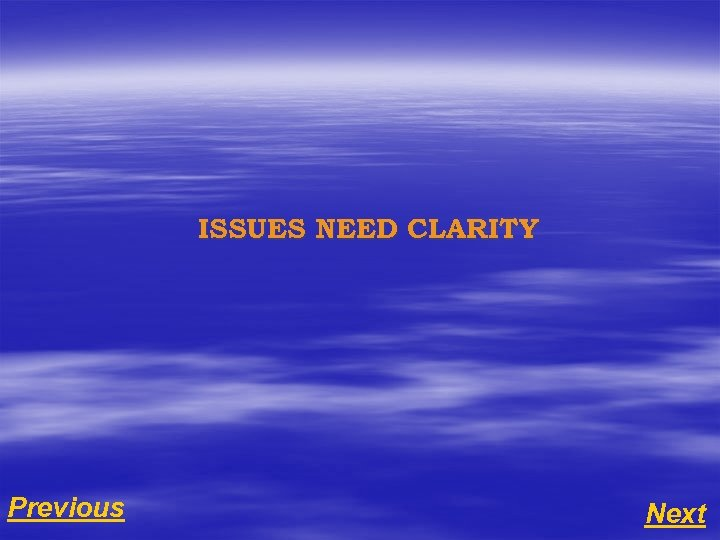 ISSUES NEED CLARITY Previous Next