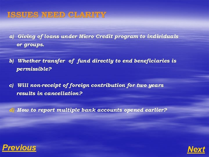 ISSUES NEED CLARITY a) Giving of loans under Micro Credit program to individuals or