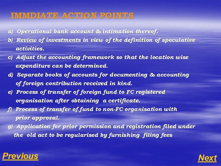 IMMDIATE ACTION POINTS a) Operational bank account & intimation thereof. b) Review of investments