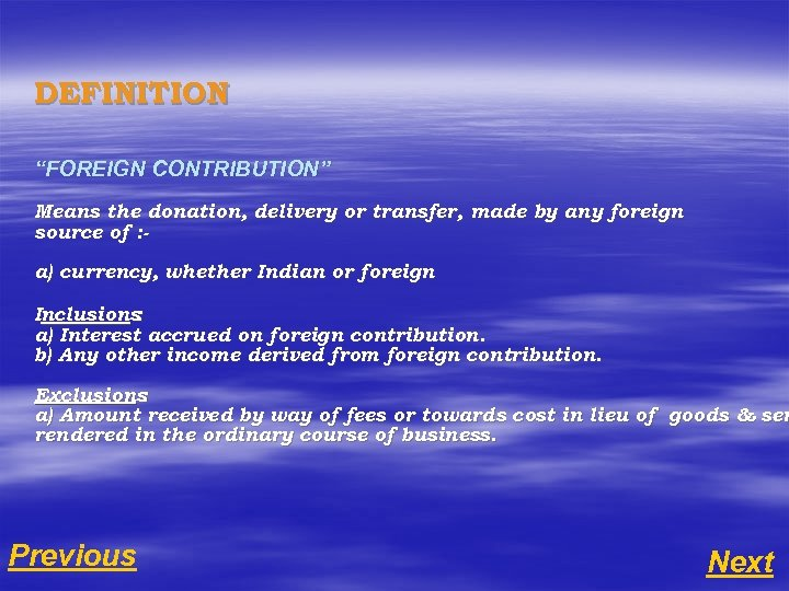 "DEFINITION ""FOREIGN CONTRIBUTION"" Means the donation, delivery or transfer, made by any foreign source"