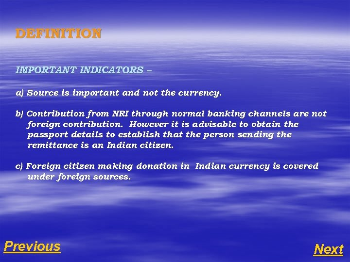 DEFINITION IMPORTANT INDICATORS – a) Source is important and not the currency. b) Contribution