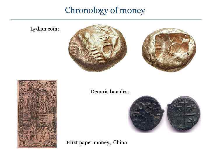 Chronology of money Lydian coin: Denaris banales: First paper money, China