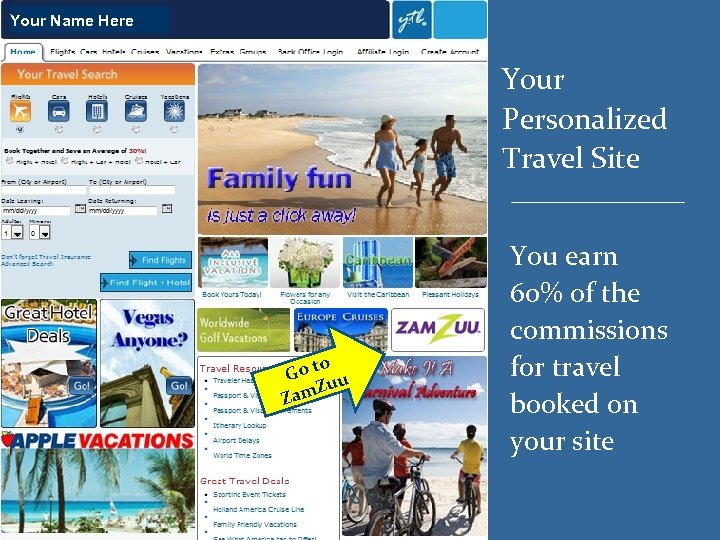 Your Name Here Your Personalized Travel Site o Go t u u am. Z