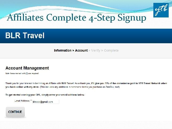 Affiliates Complete 4 -Step Signup