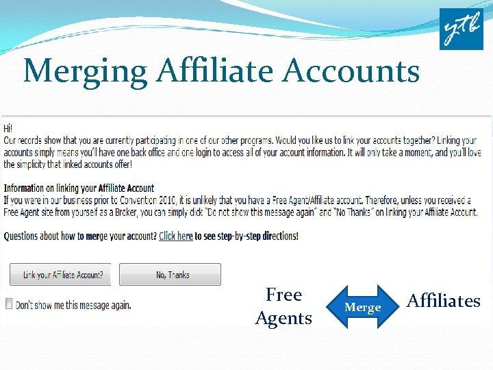 Merging Affiliate Accounts Free Agents Merge Affiliates