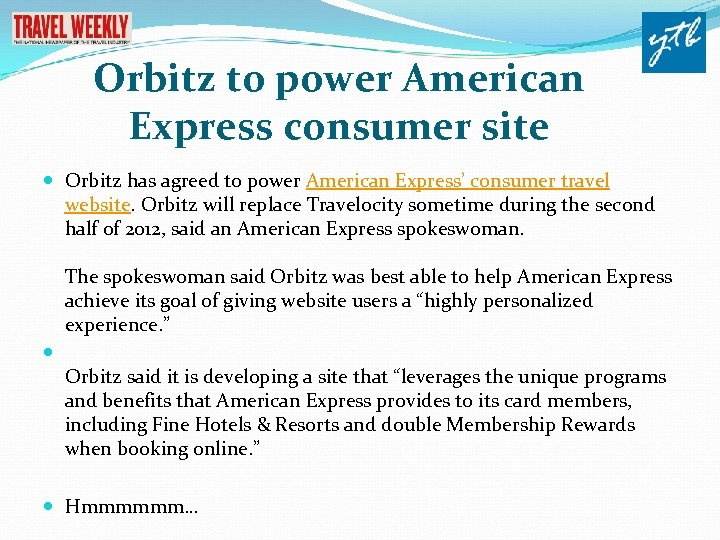 Orbitz to power American Express consumer site Orbitz has agreed to power American Express'