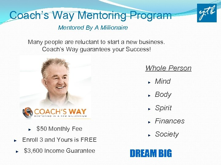 Coach's Way Mentoring Program Mentored By A Millionaire Many people are reluctant to start