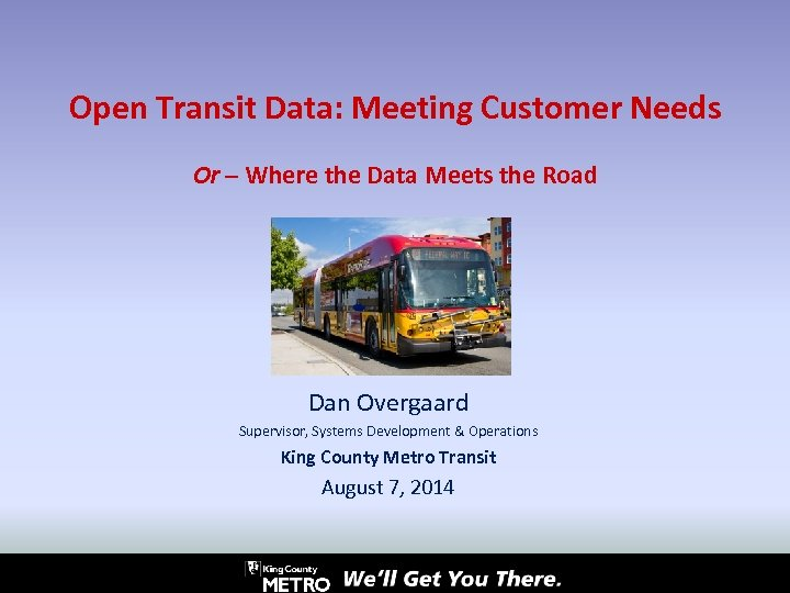 Open Transit Data: Meeting Customer Needs Or – Where the Data Meets the Road