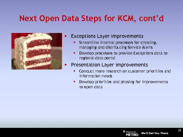 Next Open Data Steps for KCM, cont'd § Exceptions Layer improvements § Streamline internal