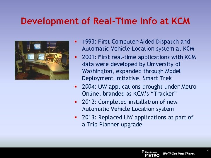 Development of Real-Time Info at KCM § 1993: First Computer-Aided Dispatch and Automatic Vehicle