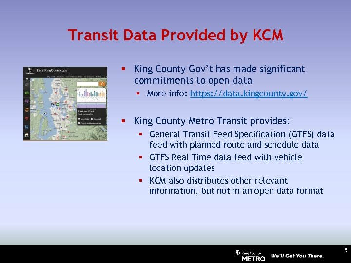 Transit Data Provided by KCM § King County Gov't has made significant commitments to