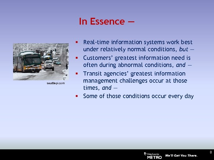 In Essence — seattlepi. com § Real-time information systems work best under relatively normal