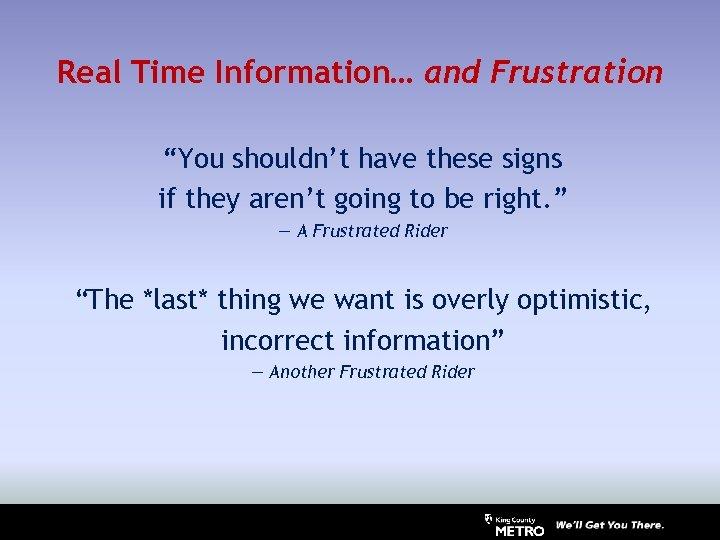 "Real Time Information… and Frustration ""You shouldn't have these signs if they aren't going"