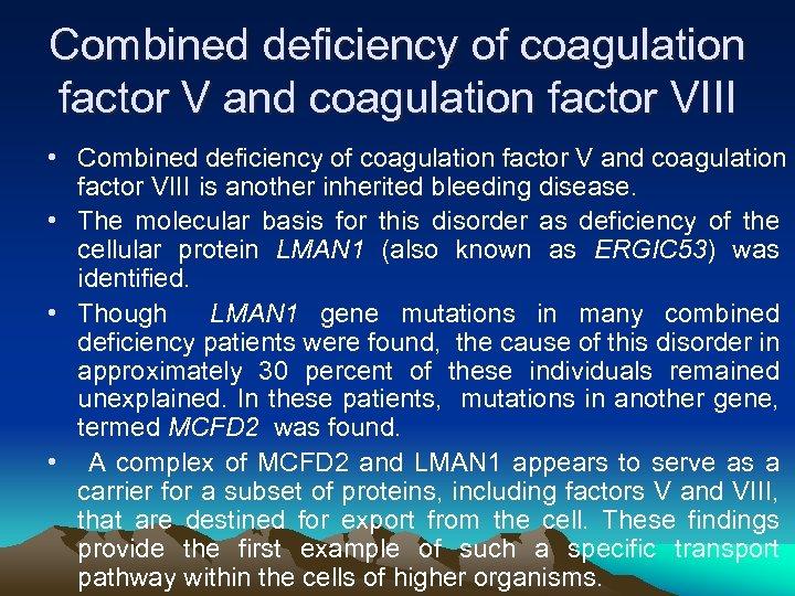 Combined deficiency of coagulation factor V and coagulation factor VIII • Combined deficiency of