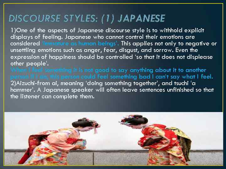DISCOURSE STYLES: (1) JAPANESE 1)One of the aspects of Japanese discourse style is to