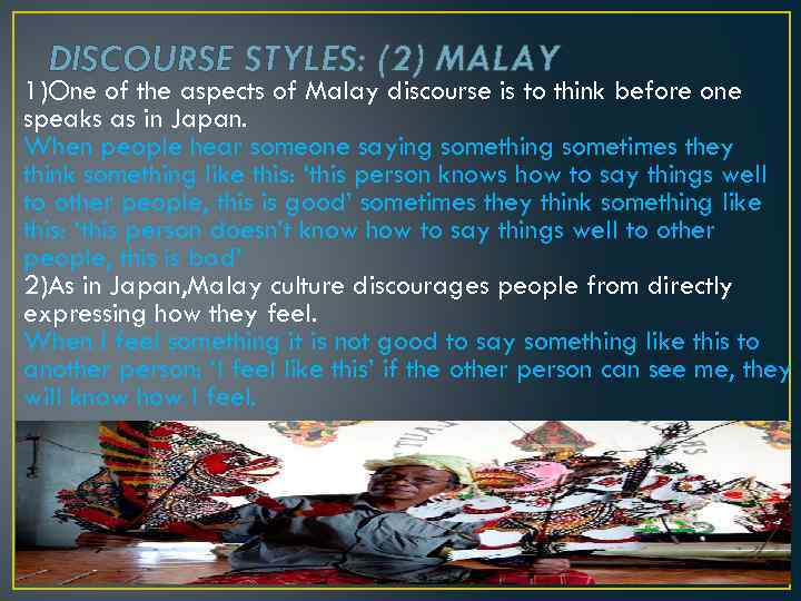 DISCOURSE STYLES: (2) MALAY 1)One of the aspects of Malay discourse is to think