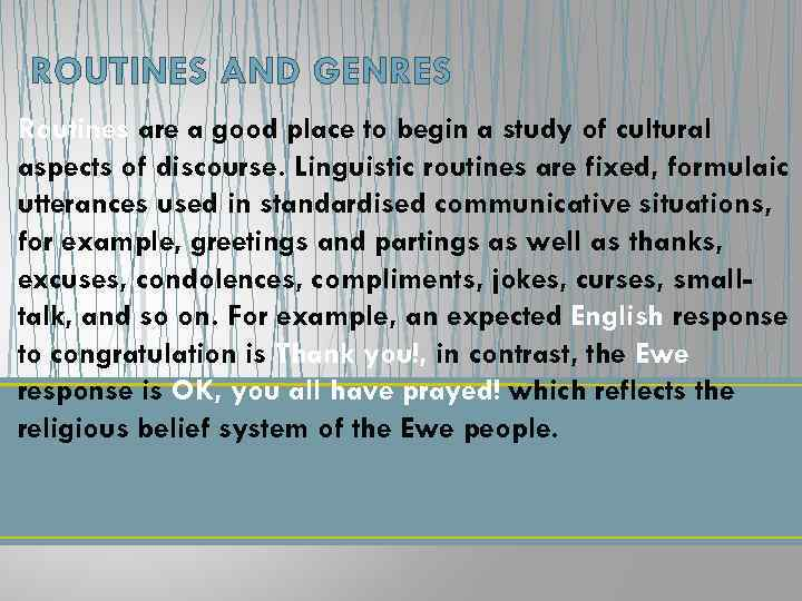 ROUTINES AND GENRES Routines are a good place to begin a study of cultural