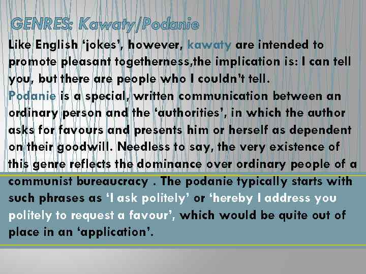 GENRES: Kawaty/Podanie Like English 'jokes', however, kawaty are intended to promote pleasant togetherness, the