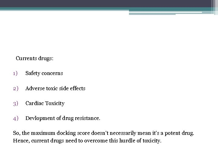 Currents drugs: 1) Safety concerns 2) Adverse toxic side effects 3) Cardiac Toxicity 4)