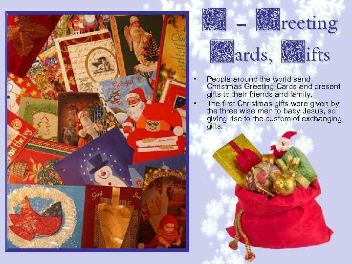 G – Greeting Cards, Gifts • • People around the world send Christmas Greeting