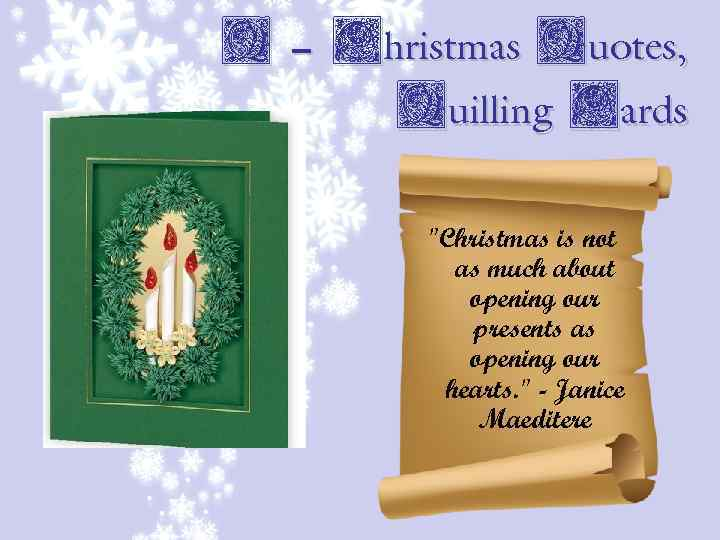 Q – Christmas Quotes, Quilling Cards