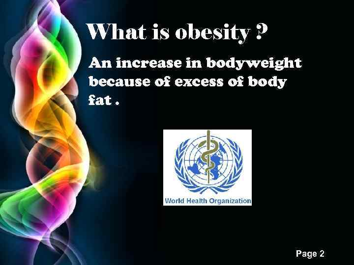 Obesity free powerpoint templates page 1 what obesity free powerpoint templates page 1 what is obesity an increase in bodyweight because of excess of body fat toneelgroepblik Choice Image