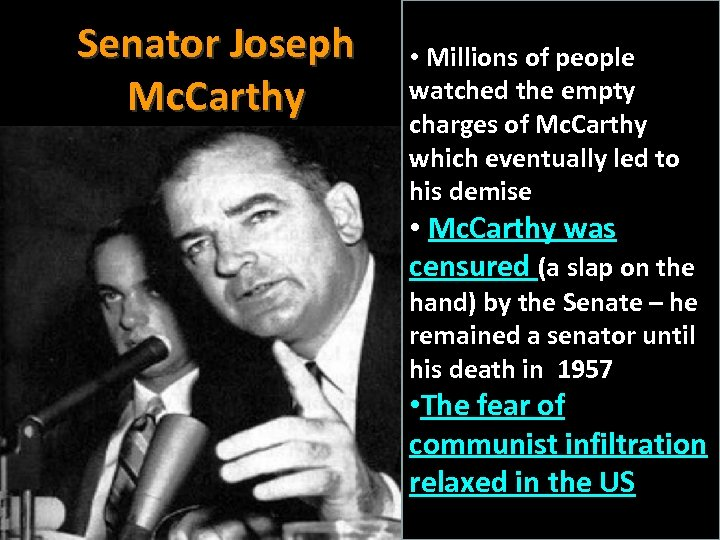 Senator Joseph Mc. Carthy • Millions of people watched the empty charges of Mc.